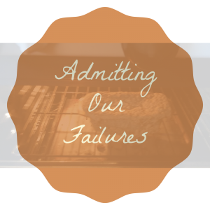 Admitting our Failures